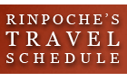 Rinpoches Travel Schedule